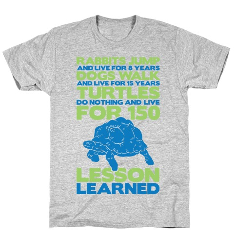 Turtles Do Nothing And Live For 150 Years T-Shirt