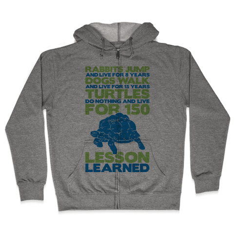 Turtles Do Nothing And Live For 150 Years Zip Hoodie