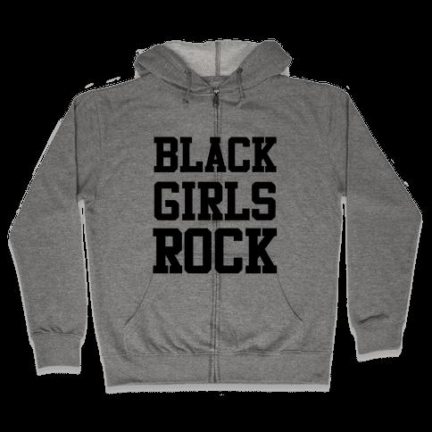 Black Girls Rock Zip Hoodie