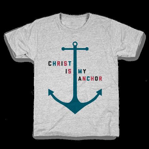 Christ is my Anchor Kids T-Shirt