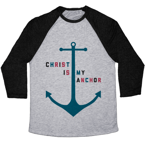 Christ is my Anchor Baseball Tee