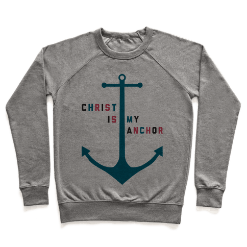 Christ is my Anchor Pullover