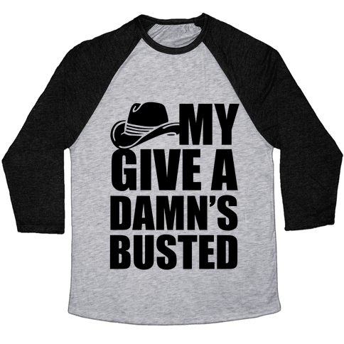My Give a Damn's Busted Baseball Tee
