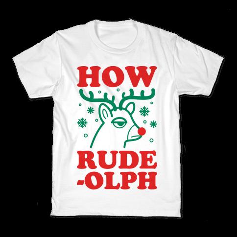 How Rude-olph Kids T-Shirt