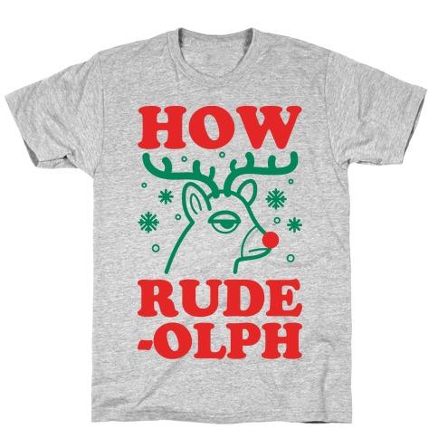 How Rude-olph T-Shirt