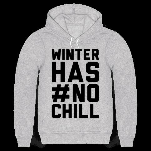 Winter Has No Chill