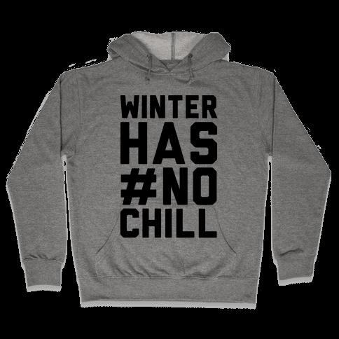 Winter Has No Chill Hooded Sweatshirt