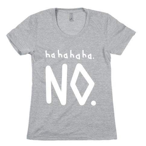 Haha No Womens T-Shirt