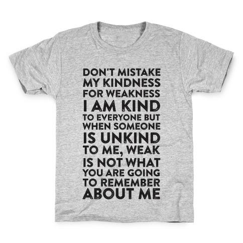 Kindness Is Not Weakness Kids T-Shirt