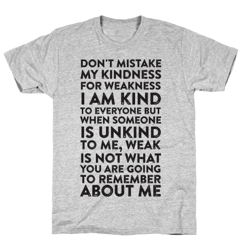 Kindness Is Not Weakness Mens T-Shirt