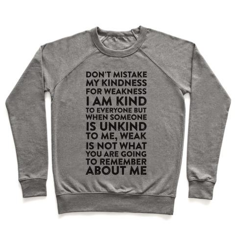 Kindness Is Not Weakness Pullover