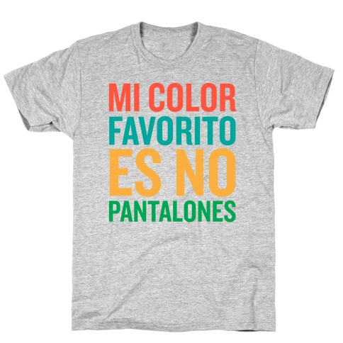 Mi Color Favorito Es No Pantalones Mens T-Shirt