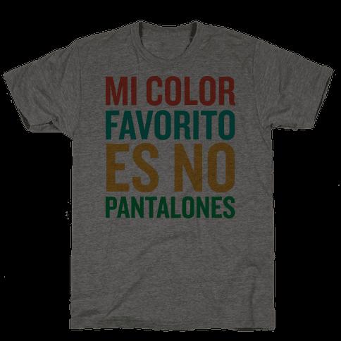 Mi Color Favorito Es No Pantalones