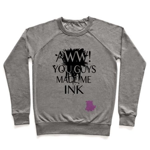 Aww! You Guys Made Me Ink!  Pullover