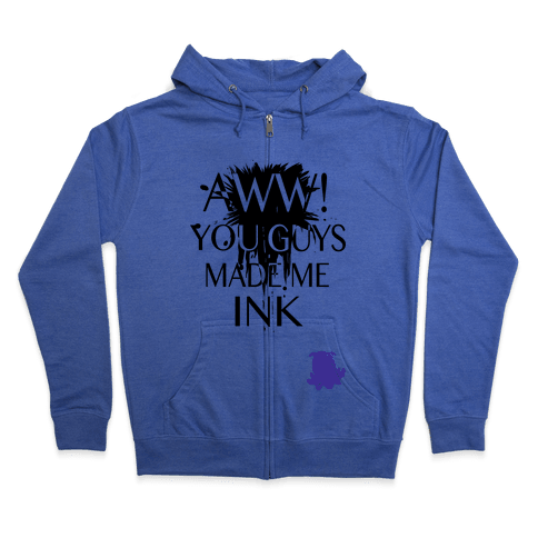 Aww! You Guys Made Me Ink!  Zip Hoodie