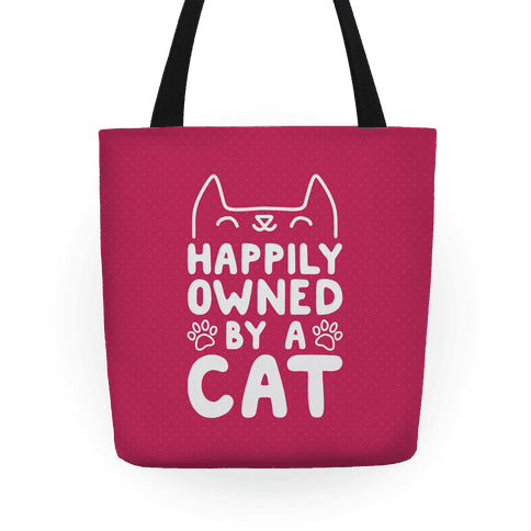 Happily Owned By A Cat Tote