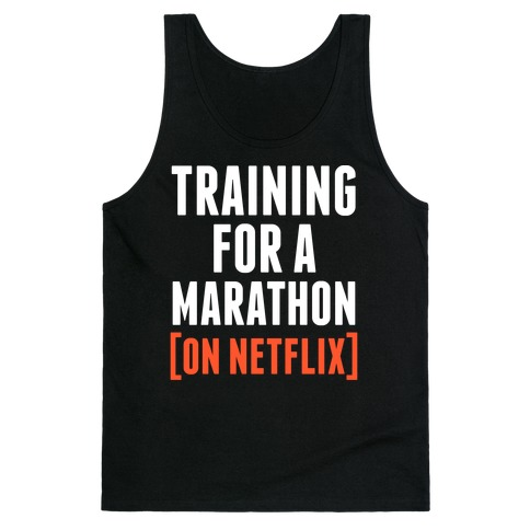 Training for a Marathon (On Netflix) Tank Top