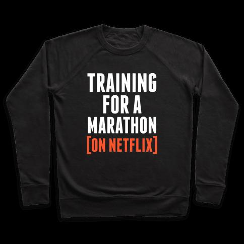 Training for a Marathon (On Netflix) Pullover