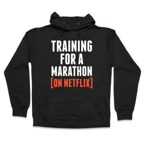 Training for a Marathon (On Netflix) Hooded Sweatshirt