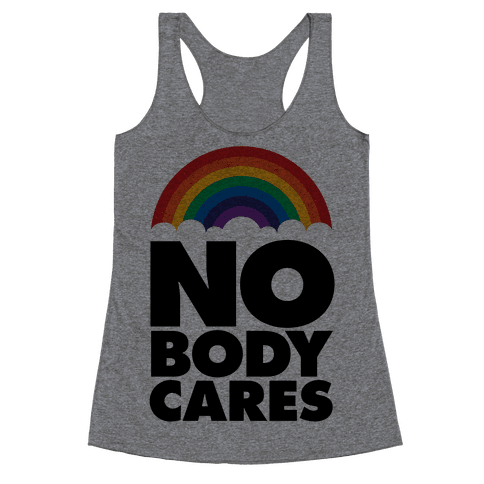 Nobody Cares Racerback Tank Top