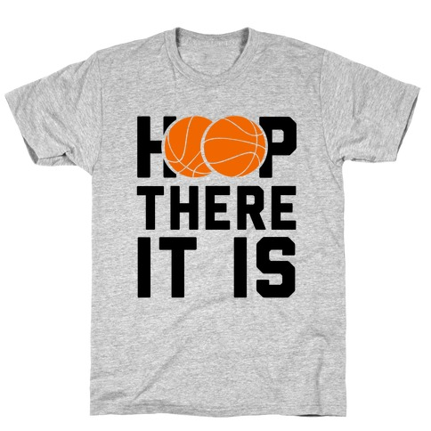 Hoop There It Is!  Mens T-Shirt