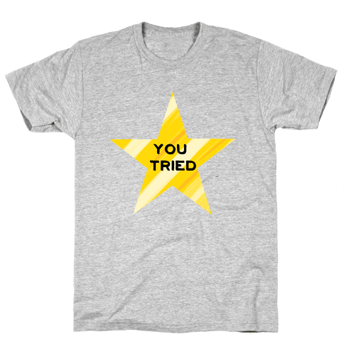 Gold Star; You Tried Mens T-Shirt