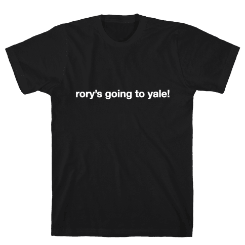 Rory's Going To Yale! Mens T-Shirt