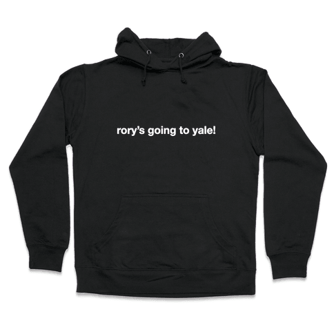 Rory's Going To Yale! Hooded Sweatshirt