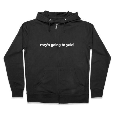 Rory's Going To Yale! Zip Hoodie