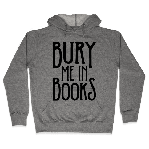 Bury Me In Books Hooded Sweatshirt