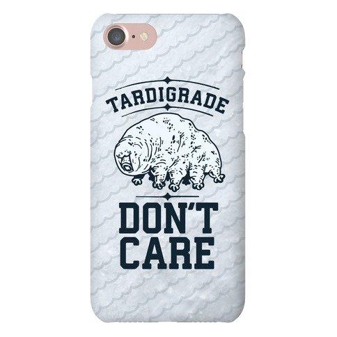 Tardigrade Don't Care Phone Case