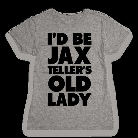 I'd be Jax Teller's Old Lady Womens T-Shirt