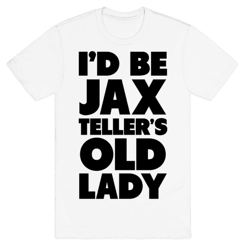 I'd be Jax Teller's Old Lady Mens T-Shirt