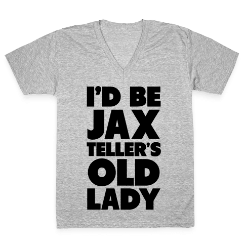 I'd be Jax Teller's Old Lady V-Neck Tee Shirt