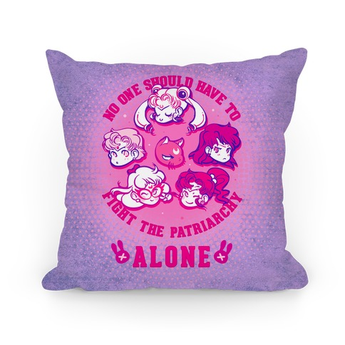 No One Should Have To Fight The Patriarchy Alone Pillow