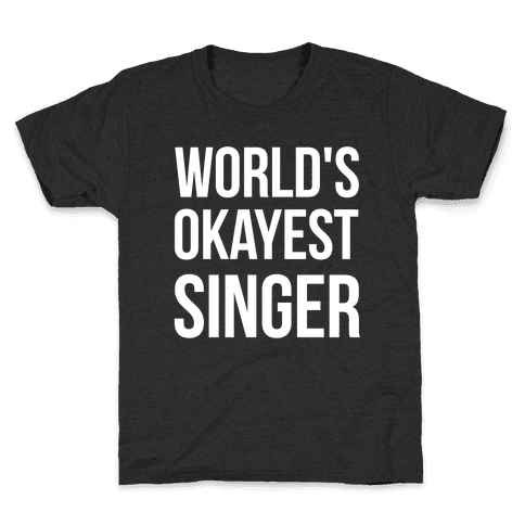 World's Okayest Singer Kids T-Shirt