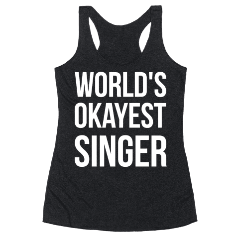 World's Okayest Singer Racerback Tank Top