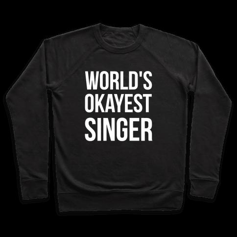 World's Okayest Singer Pullover
