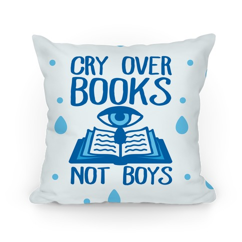 Cry Over Books Not Boys Pillow