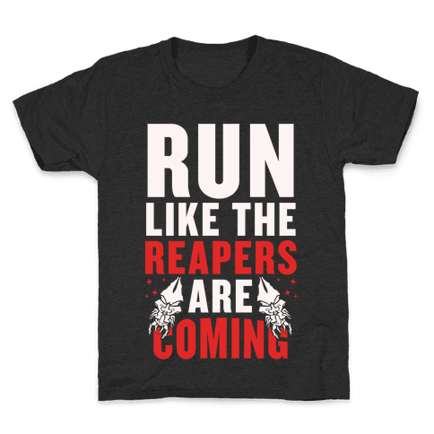 Run Like The Reapers Are Coming Kids T-Shirt
