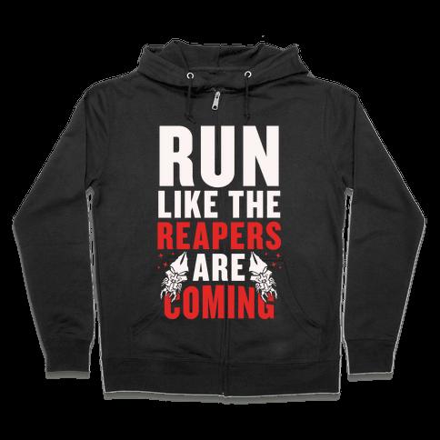 Run Like The Reapers Are Coming Zip Hoodie