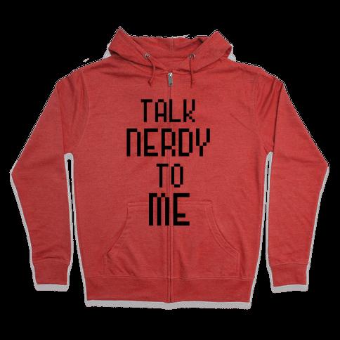 Talk Nerdy To Me Zip Hoodie