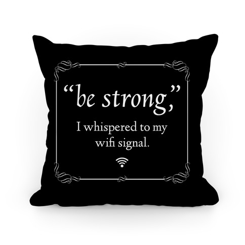 Be Strong Wifi Pillow