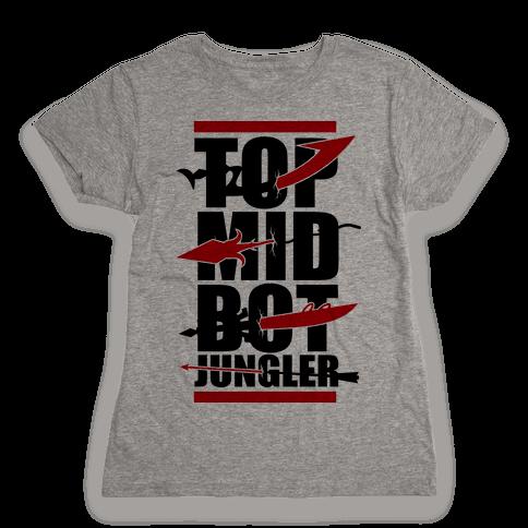 Top Mid Bot Jungler Womens T-Shirt