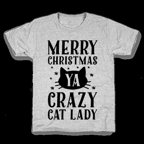 Merry Christmas Ya Crazy Cat Lady Kids T-Shirt