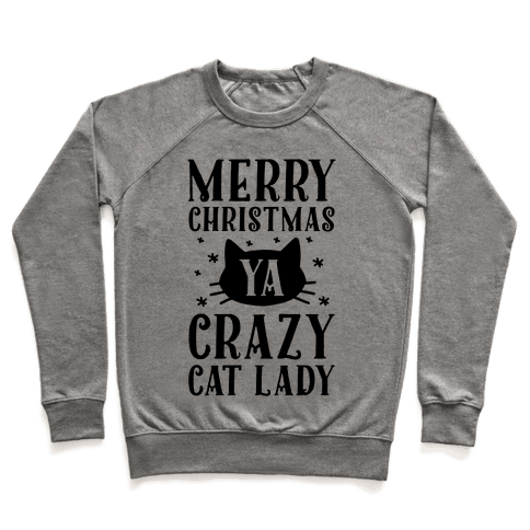 Merry Christmas Ya Crazy Cat Lady Pullover