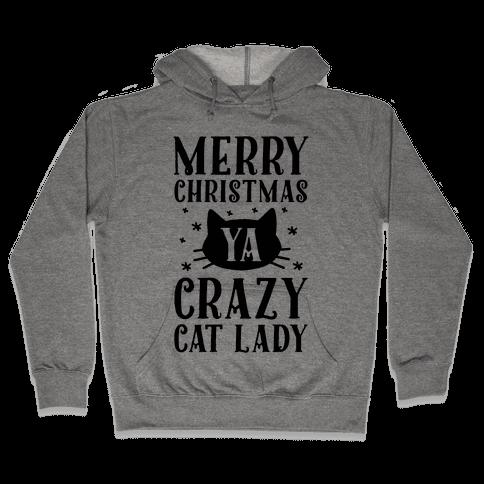 Merry Christmas Ya Crazy Cat Lady Hooded Sweatshirt