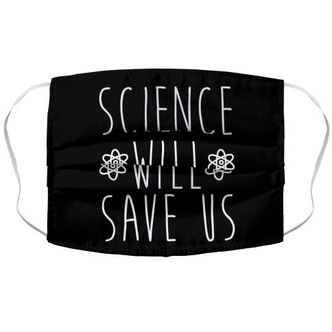 Science Will Save Us Accordion Face Mask