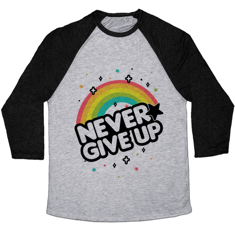 Never Give Up Baseball Tee