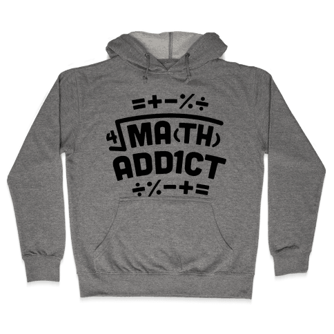 Math Addict  Hooded Sweatshirt